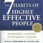 The 7 Habits of Highly Effective People: Restoring the Character Ethic, by Stephen R. Covey, New York: Free, 2004