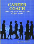 Career Coach, by Linda Conklin Excellent, straightforward book offering strong career guidance. Provides insights and suggestions on how to avoid many pitfalls during the job search process.