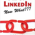 I'm on Linkedin--Now What (Fourth Edition): A Guide to Getting the Most Out of Linkedin Paperback – March 11, 2014 by Jason Alba (Author)