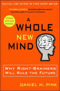 A Whole New Mind, by Daniel H. Pink A futurist's view of how the world of work will change, and why the right-brain folks will flourish in the future.