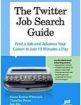 The Twitter Job Search Guide: Find a Job and Advance Your Career in Just 15 Minutes a Day by Susan Britton Whitcomb, Chandlee Bryan, and Deb Dib. Indianapolis, IN: JIST Works, 2010.